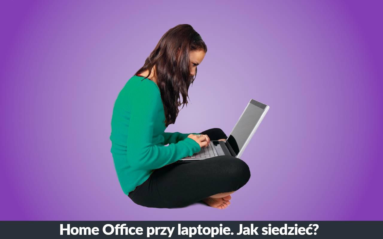 Jak siedzieć podczas pracy przy laptopie? Jak ergonomicznie pracować przy komputerze?
